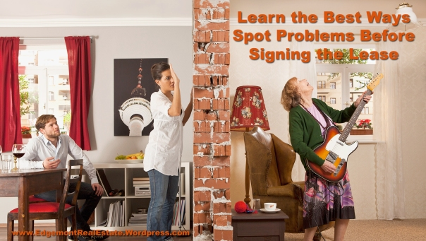 Learn the Best Ways Spot Problems Before Signing the Lease | www.EdgemontRealEstate.wordpress.com